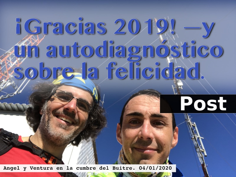 Angel y Ventura en la cumbre del Buitre (04ENE20) - Gracias 2019 —y autodiagnosis de felicidad