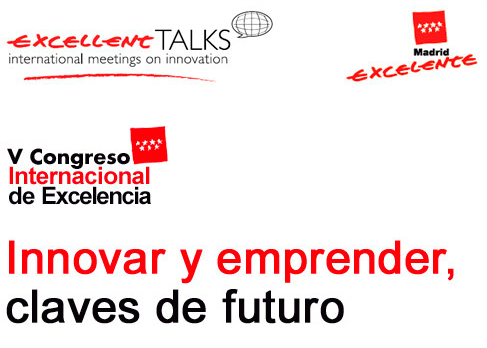 V Congreso Internacional de Excelencia. Innovar y emprender, claves de futuro